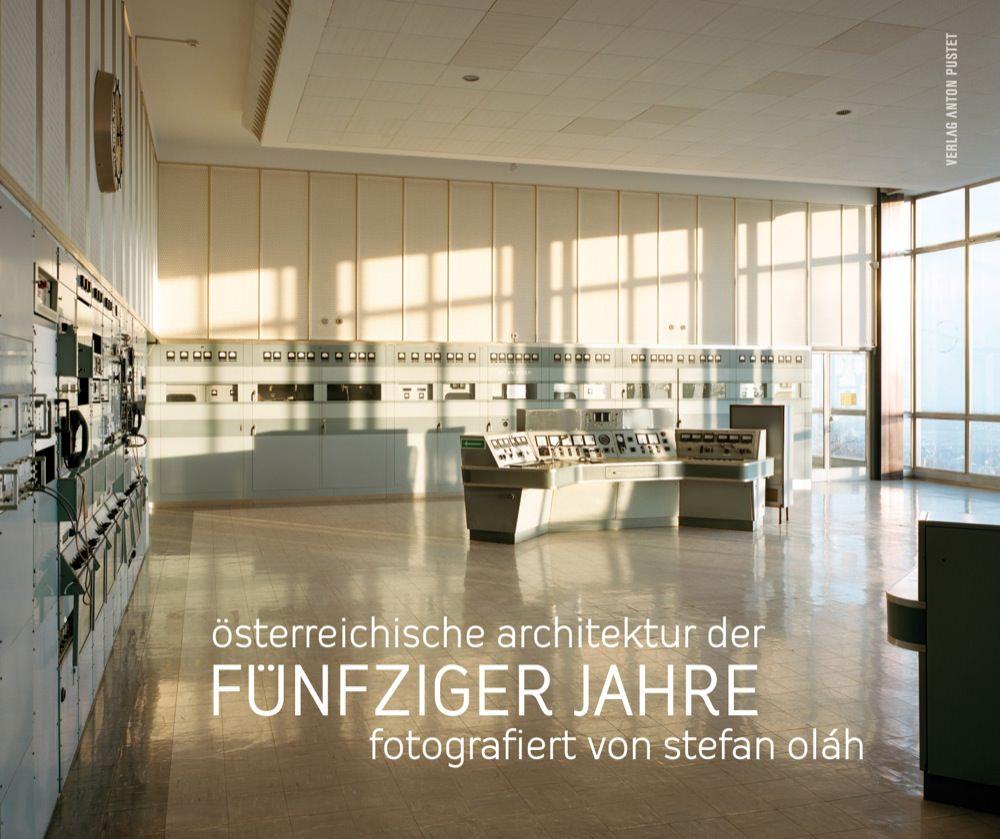 Stefan Olah - Österreichische Architektur der Fünfziger Jahre