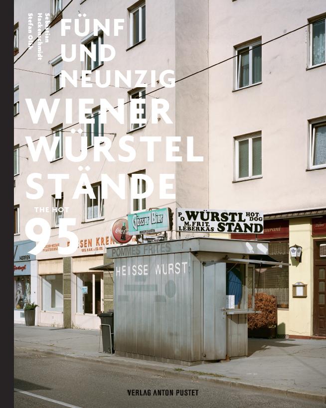 Stefan Olah - Fünfundneunzig Wiener Würstelstände – The Hot 95